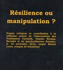 Résilience ou manipulation ?