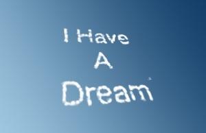 """""""I HAVE A DREAM""""...le rêve le plus LONG ?"""