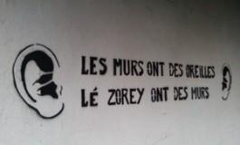 """""""Les murs ont des oreilles, lé zorey ont des murs"""""""