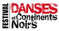 """17e édition du festival """"Danses et Continents Noirs"""" à Toulouse"""