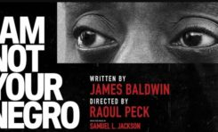 """I ´m not your negro """" de Raoul Peck,  nommé aux  oscars"""
