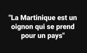 La phrase du jour 10/08/18 - Martinique